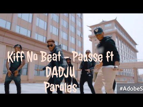 Kiff No Beat - Pause ft. Dadju ( Paroles/Lyrics)