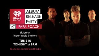 iHeartRadio Album Release Party With Papa Roach: Exclusive Sneak Peak!
