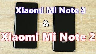 Сравнение Xiaomi Mi Note 3 и Xiaomi Mi Note 2! Какой смартфон купить за 300$ в 2018?