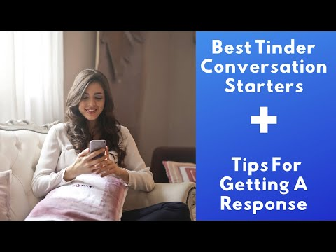Best Tinder Conversation Starters + Tips For Getting A Response from YouTube · Duration:  7 minutes