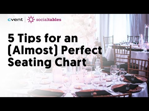 Perfect Seating Chart: 5 Tips To Get An Event Seating Plan Right