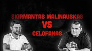 SKIRMANTAS MALINAUSKAS VS CELOFANAS