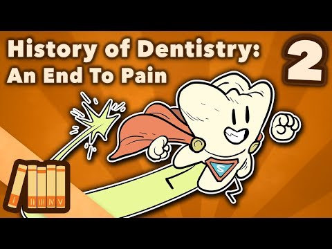 History Of Dentistry - An End To Pain - Extra History - #2
