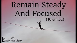 Remain Steady And Focused