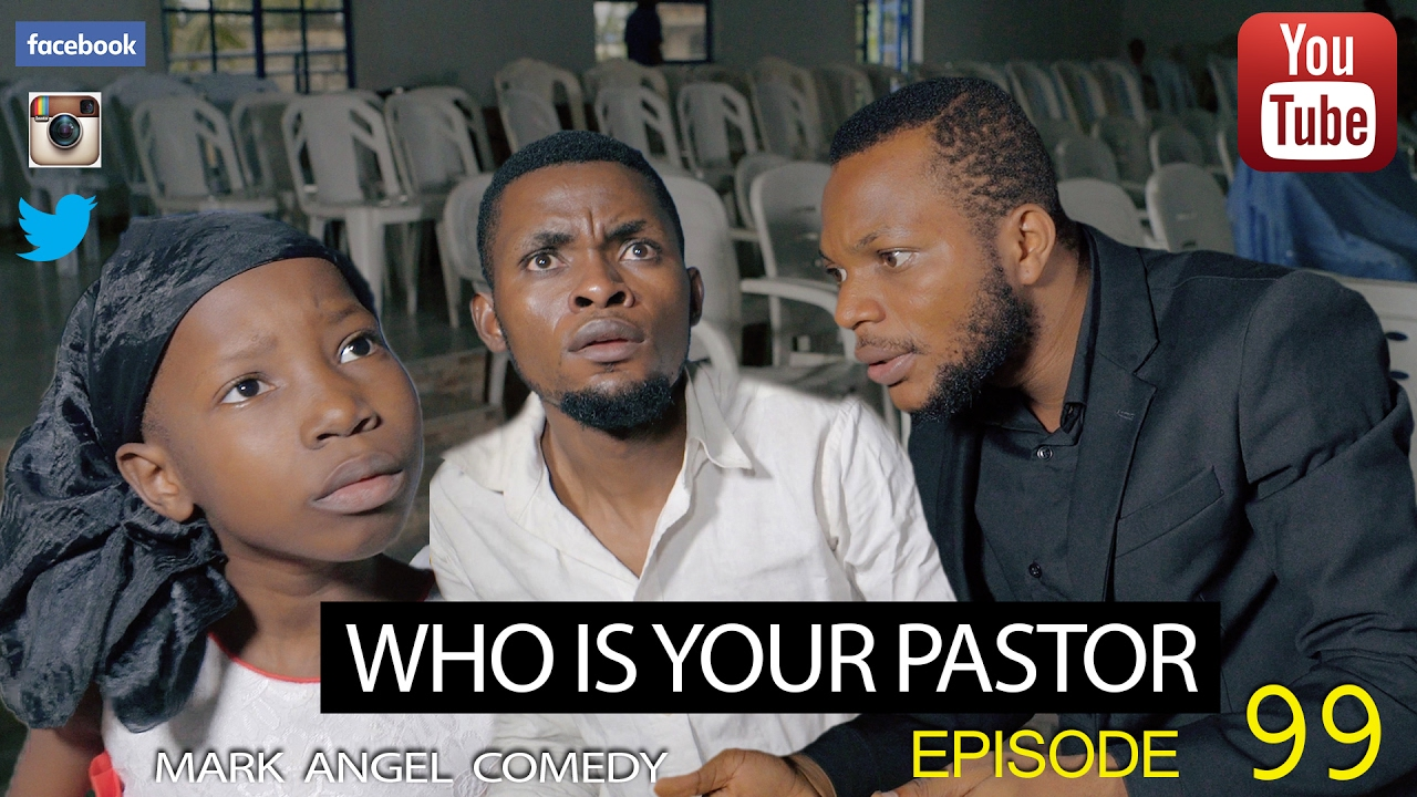 Download WHO IS YOUR PASTOR (Mark Angel Comedy) (Episode 99)