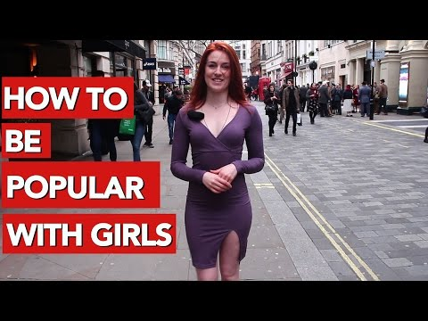 How to be popular with girls?