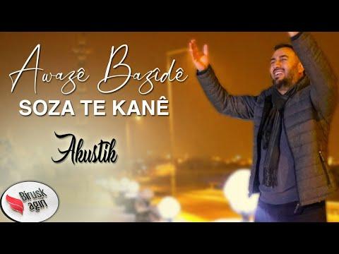 AWAZÊ BAZÎDÊ - SOZA TE KANÊ / AKUSTİK 2020 [Official Music Video]