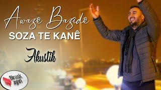 Awaze Bazide - Soza Te Kane/Akustik