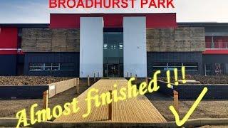 Broadhurst park almost finished !!!
