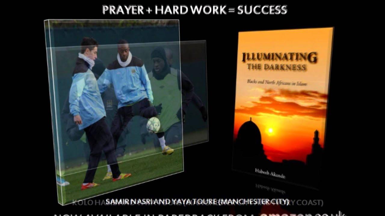 Prayer + Hardwork = Success  Illuminating the Darkness: Blacks and North  Africans in Islam