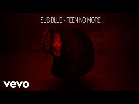 Sub Blue - Teen No More (Official Video)