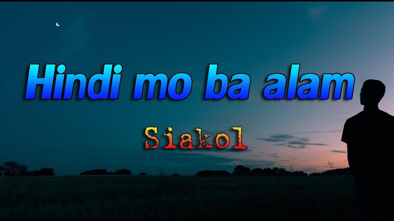 Download Hindi mo ba alam - Siakol || With Lyrics ||