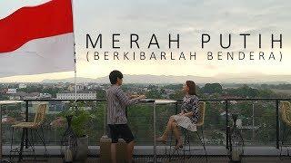 LAGU NASIONALIS MENGHARUKAN UNTUK INDONESIA SAAT INI (Berkibarlah Benderaku)