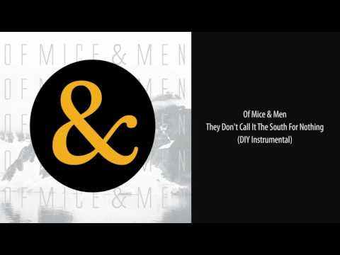 Of Mice & Men - They Don't Call It The South For Nothing (DIY Instrumental)