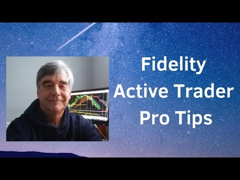 Fidelity Active Trader Pro: Tips For Getting Started