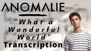 Anomalie - What a Wonderful World (Transcription)