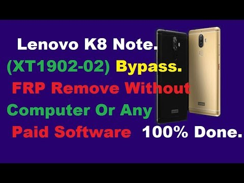 Lenovo K8 Note(XT1902-02) FRP Bypass Remove Without PC No OTG, 1000% Done
