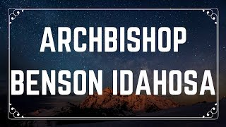 Archbishop Benson Idahosa| God's Creation