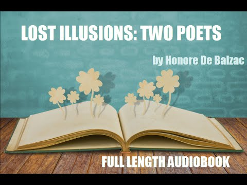 LOST ILLUSIONS: TWO POETS, by Honore De Balzac - FULL LENGTH AUDIOBOOK