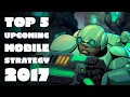 Top 5 Upcoming Mobile Strategy 2017