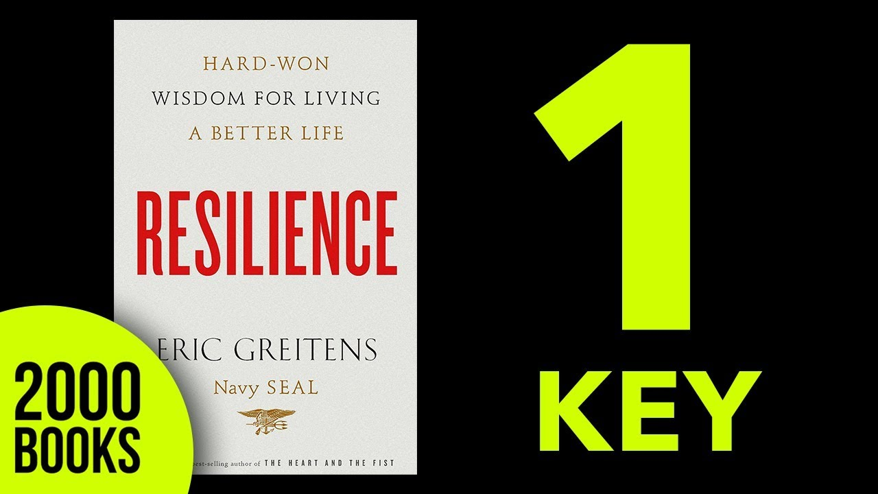 Resilience by Eric Greitens Book Summary - 1 Key Idea and Audiobook summary  with PDF Action Guide