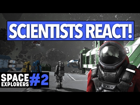 SCIENTISTS REACT to Space Engineers! - Space Explorers Episode 2