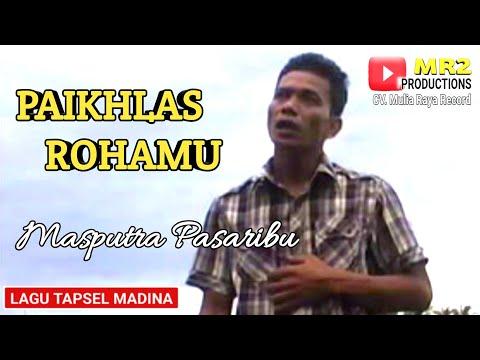 PAIKHLAS ROHAMU - Lagu Tapsel - MASPUTRA PASARIBU