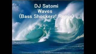 DJ Satomi / Waves (Bass Shockerz! Remix)