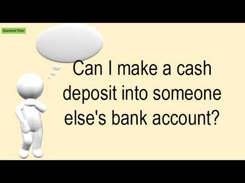 Can I Make A Cash Deposit Into Someone Else S Bank Account Youtube