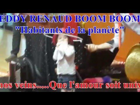 EDDY RENAUD (Boom Boom) Habitants de la planète