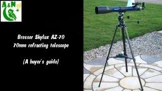 Bresser Skylux AZ-70 70mm refractor (A buyer's guide)