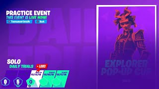 NOOB PLAYING SOLO EXPLORER POP-UP CUP - FORTNITE