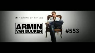 A State Of Trance #553 with Armin van Buuren Full Set. March 22, 2012