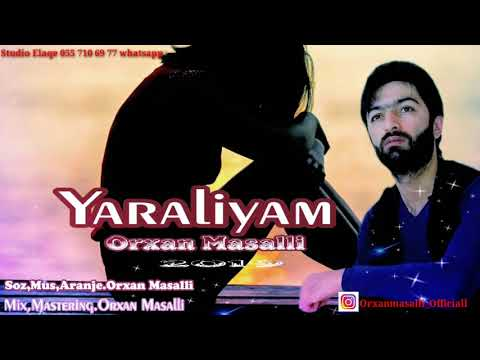 Orxan Masalli Yaraliyam 2019 (Qemli Mahni)