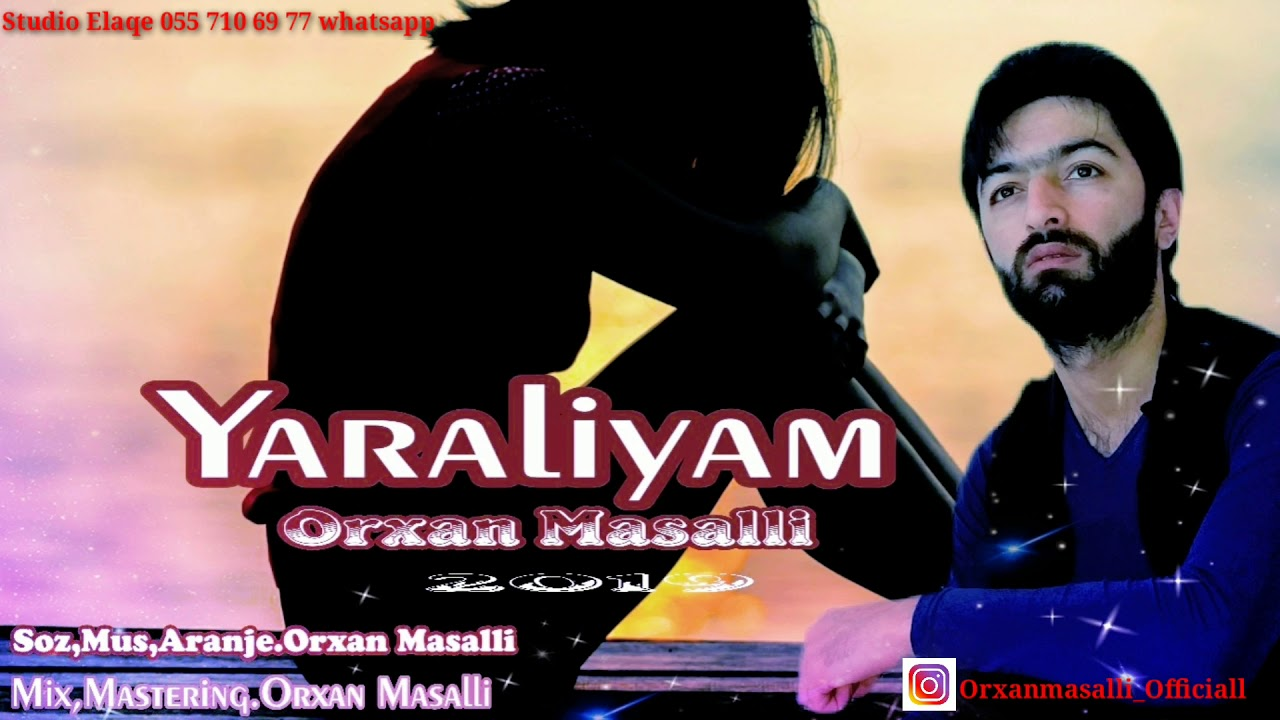 Orxan Masalli Yaraliyam 2019 Qemli Mahni Youtube