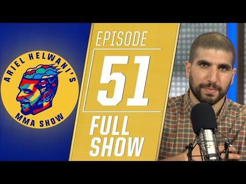 Ariel Helwani's MMA Show: Episode 51 | ESPN MMA