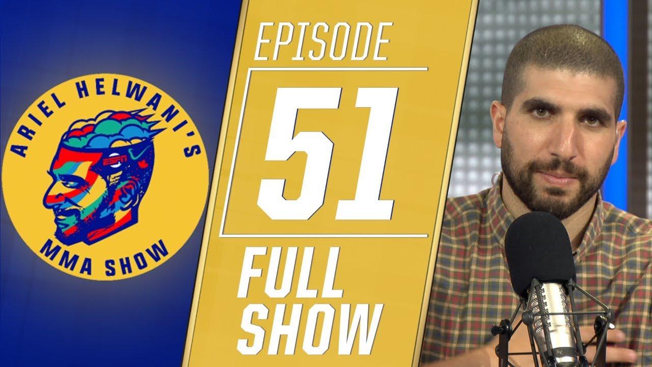 Ariel Helwani's MMA Show: Episode 51   ESPN MMA