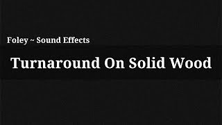 Turnaround On Solid Wood / Sound Effect(, 2014-12-13T15:56:34.000Z)