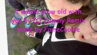 I wanna grow old with you by DJ Cammy Remix