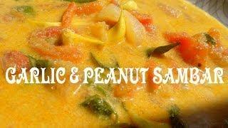 Garlic & Peanut  Sambar