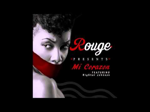 Rouge - Mi Corazon Ft. BigStar Johnson (Audio)