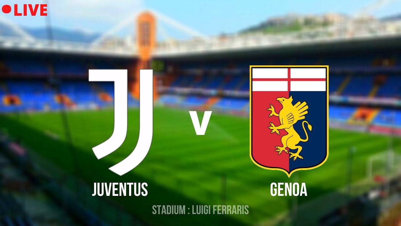 🔴 LIVE - Juventus vs Genoa