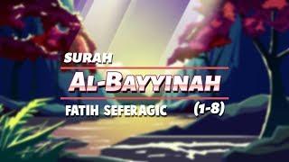 surah-al-bayyinah---qari-fatih-seferagic