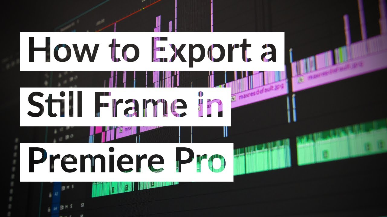 how to export a still frame in premiere pro youtube. Black Bedroom Furniture Sets. Home Design Ideas