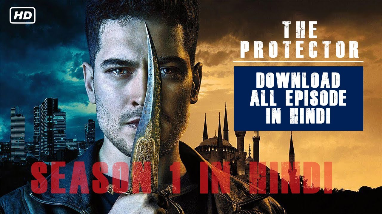 Download The Protector Season 1 All Episode Download in Hindi 720p