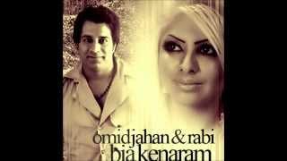 Omid Jahan & Rabi - Bia Kenaram { HQ 2012 }
