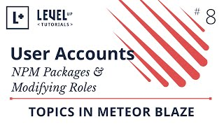 User Accounts in Meteor #8 - NPM Packages & Modifying Roles