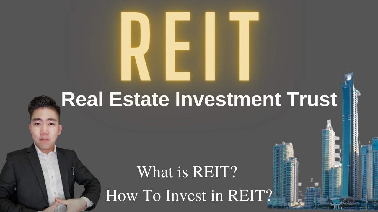 Why Invest In Real Estate Investment Trust (REITs)? What Is Real Estate Investment Trust (REITs)?