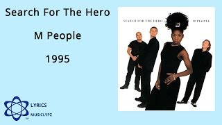 Search For The Hero - M People 1995 HQ Lyrics MusiClypz(Watch & Listen with some quality audio-visual gear. Go to: https://videos.musiclypz.com/video-viewing Wireless ..., 2014-02-07T03:48:37.000Z)