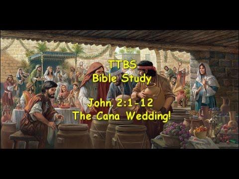 John 2:1-12 Bible Study. The Cana Wedding